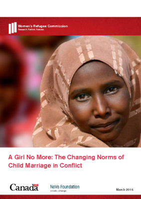 A Girl No More: The Changing Norms of Child Marriage in Conflict: Women's Refugee Commission, 2016
