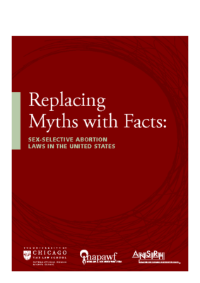 Replacing Myths with Facts – Sex-Selective Abortion Laws in the United States: 2014