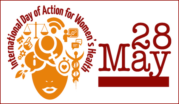 International Day of Action for womens Health - 28 May