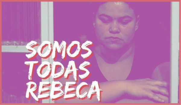 SOLIDARITY REQUEST: BRAZIL – 'We are all Rebeca!'