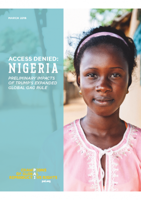 Access Denied -Nigeria: Preliminary Impacts of Trump's Expanded Global Gag Rule : PAI, March 2018