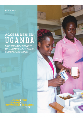 Access Denied -Uganda: Preliminary Impacts of Trump's Expanded Global Gag Rule in Nigeria and Uganda: PAI, March 2018