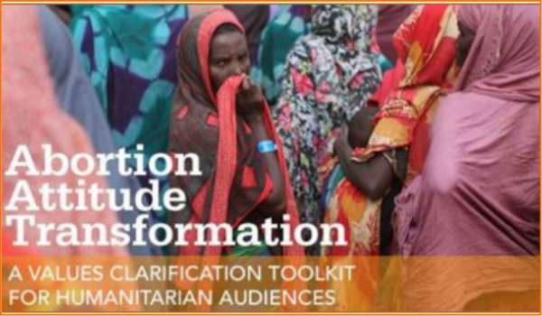 VALUES CLARIFICATION – Abortion Attitude Transformation: A values clarification toolkit for humanitarian audiences
