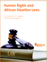 Human Rights and African Abortion Laws: Charles Ngwena, Ipas Africa Alliance, 2014