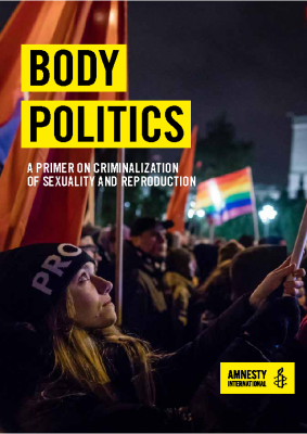 Body Politics – Criminalization of Sexuality and Reproduction; Amnesty, 2018